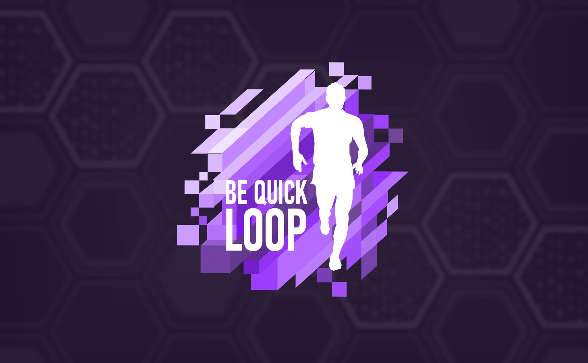 Be Quick Loop 2021